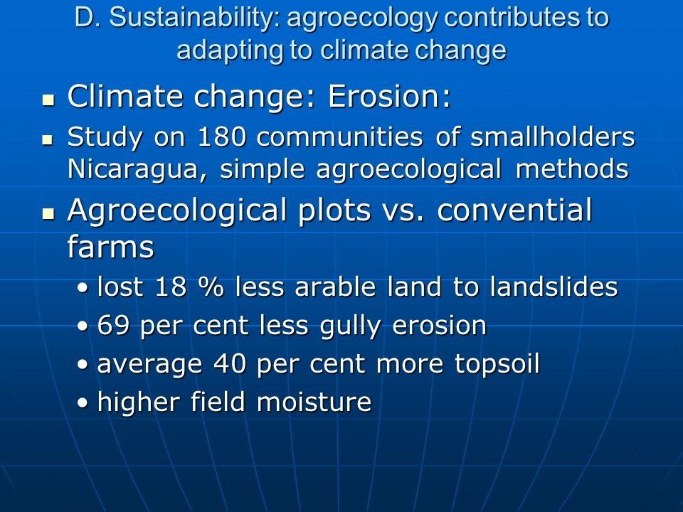 D. Sustainability: agroecology contributes to adapting to climate change Climate change: Erosion: Climate change: Erosion: Study on 180 communities of
