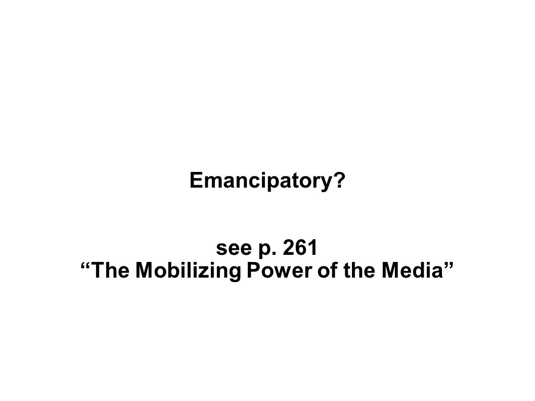 Emancipatory see p. 261 The Mobilizing Power of the Media