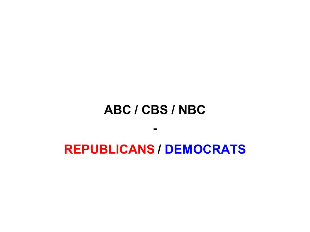 ABC / CBS / NBC - REPUBLICANS / DEMOCRATS