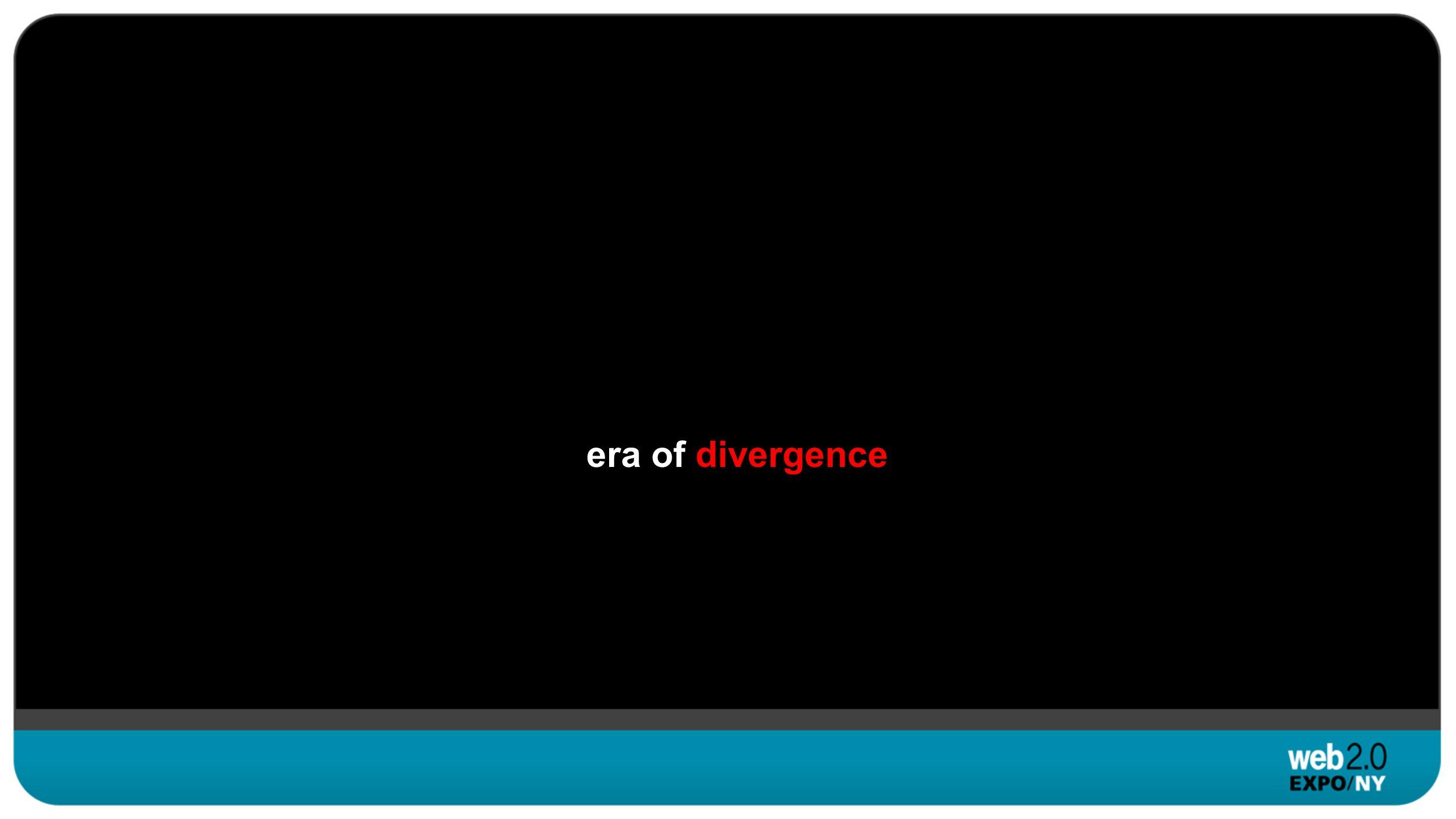 era of divergence