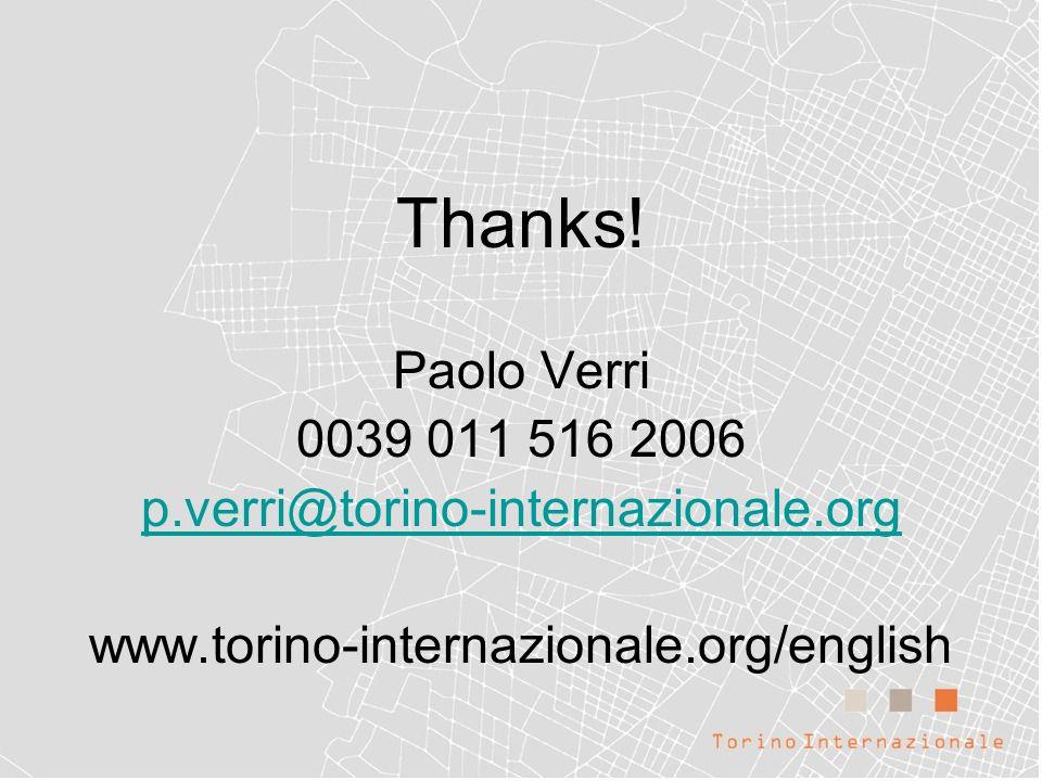 Thanks! Paolo Verri 0039 011 516 2006 p.verri@torino-internazionale.org www.torino-internazionale.org/english