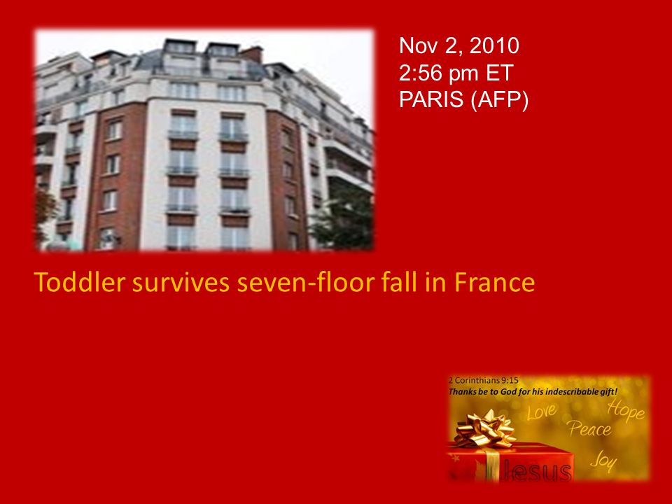 Toddler survives seven-floor fall in France Nov 2, 2010 2:56 pm ET PARIS (AFP)