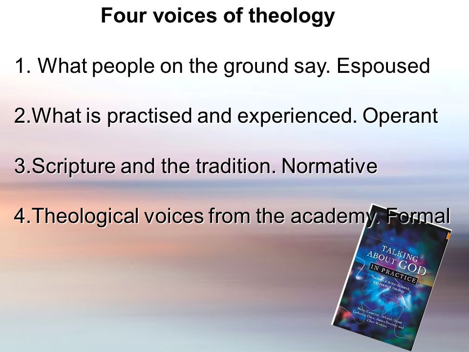 Four voices of theology Four voices of theology 1.