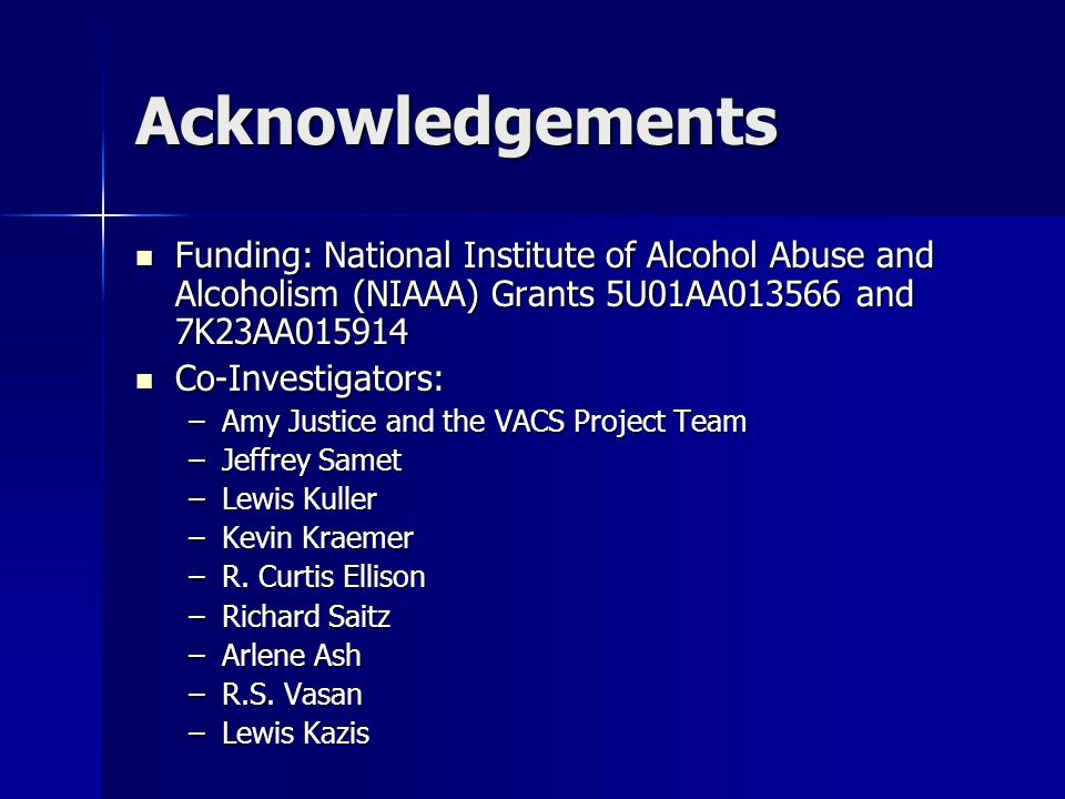 Acknowledgements Funding: National Institute of Alcohol Abuse and Alcoholism (NIAAA) Grants 5U01AA013566 and 7K23AA015914 Funding: National Institute