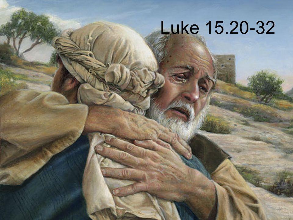 Luke 15.20-32
