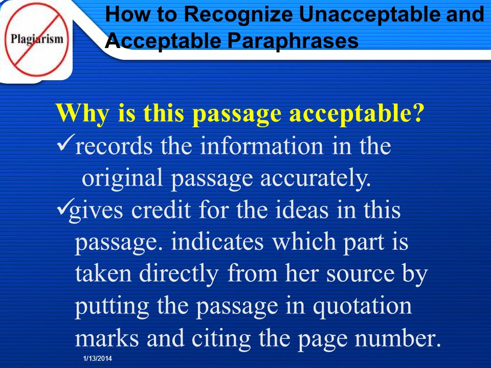 How to Recognize Unacceptable and Acceptable Paraphrases 1/13/2014 Heres an example of quotation and paraphrase used together, which is also ACCEPTABL