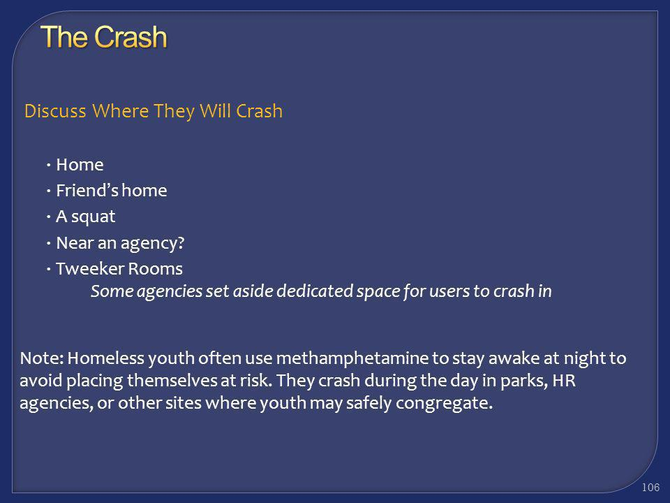 Providers should work with users to prepare for the crash Suggest they keep their surroundings calm They should eat foods high in carbohydrates, high