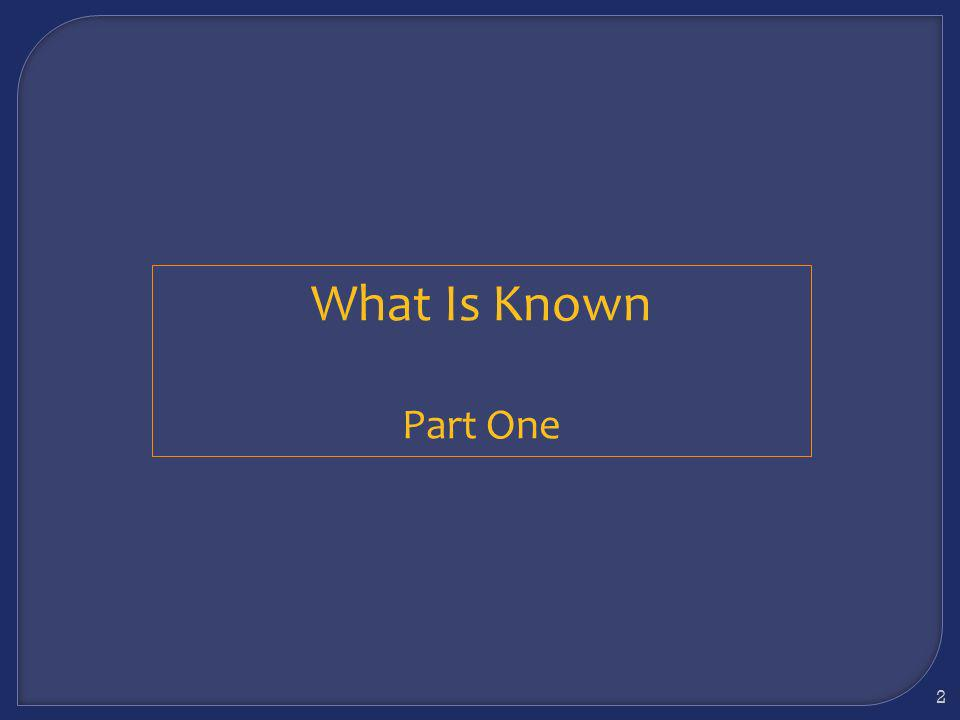 2 What Is Known Part One