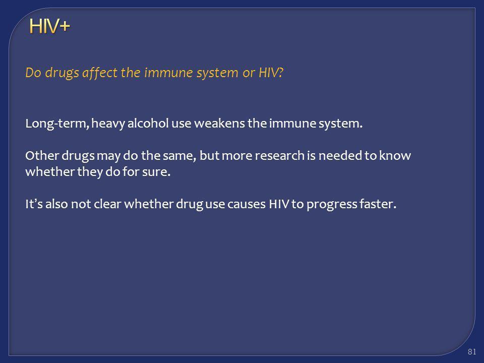 Considerations: HIV+ Methamphetamine Users 80