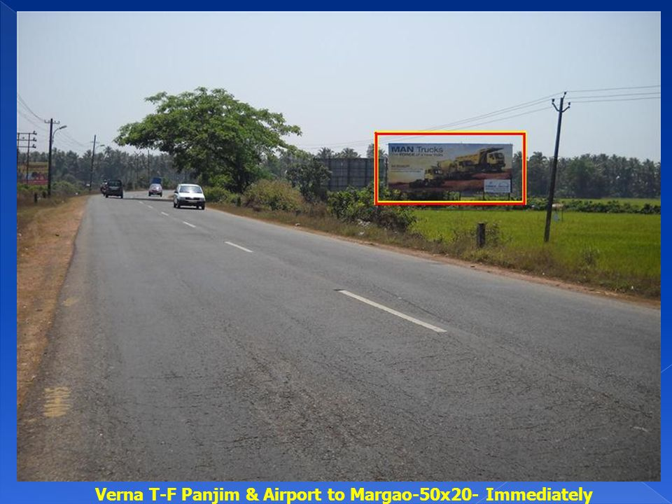Verna T-F Panjim & Airport to Margao-50x20- Immediately