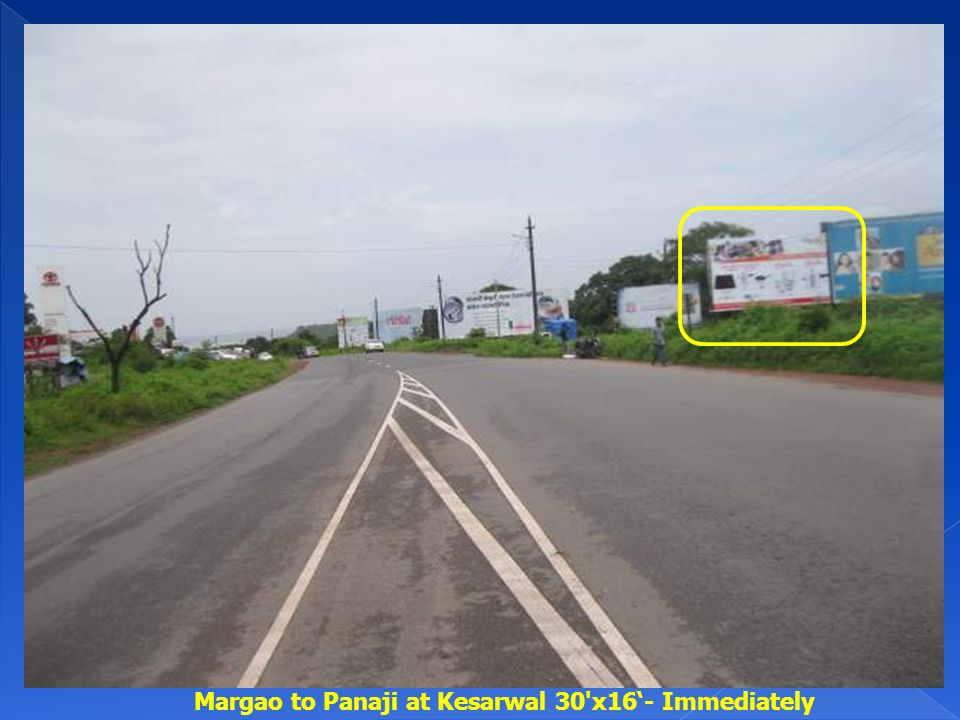 Margao to Panaji at Kesarwal 30 x16- Immediately
