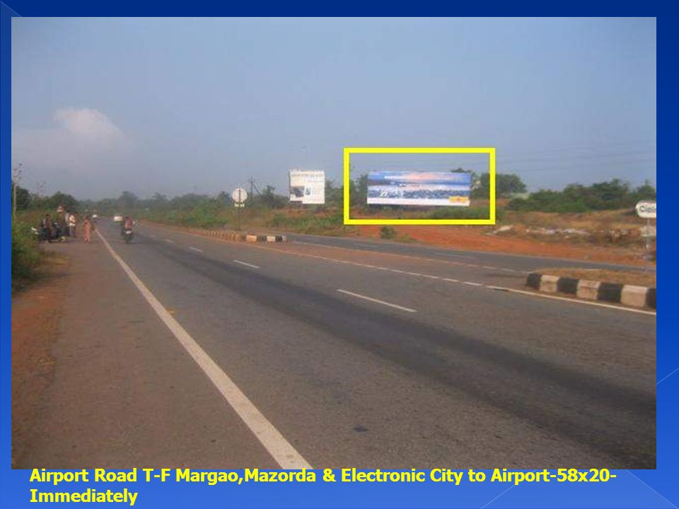 Airport Road T-F Margao,Mazorda & Electronic City to Airport-58x20- Immediately