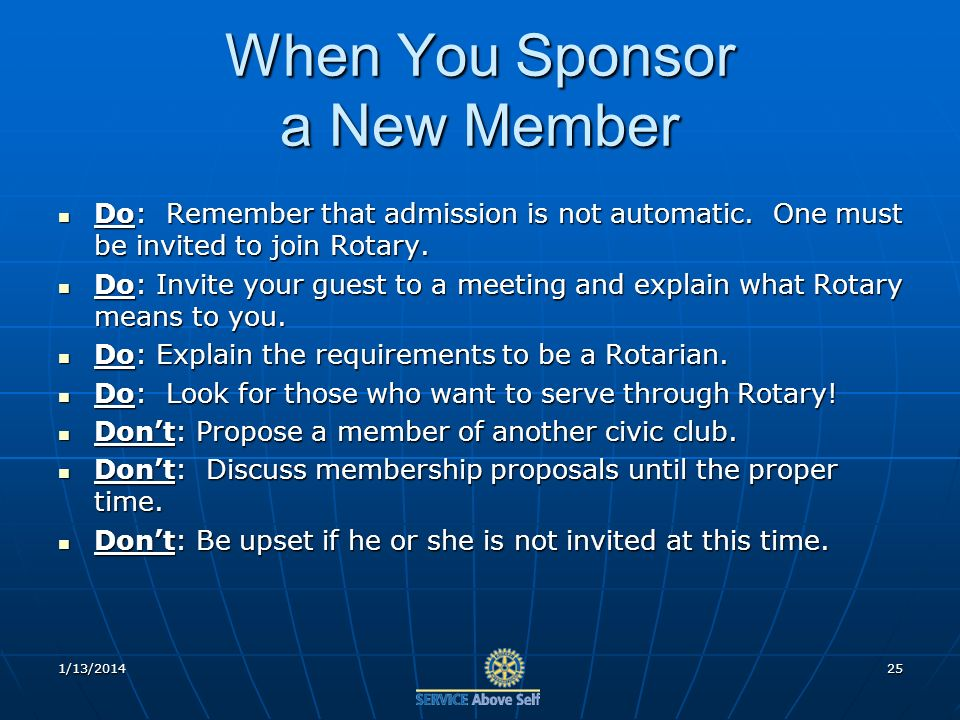 When You Sponsor a New Member Do: Remember that admission is not automatic.
