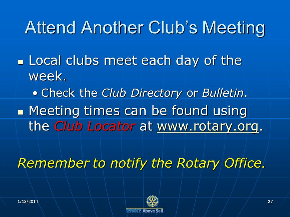 Attend Another Clubs Meeting Local clubs meet each day of the week.