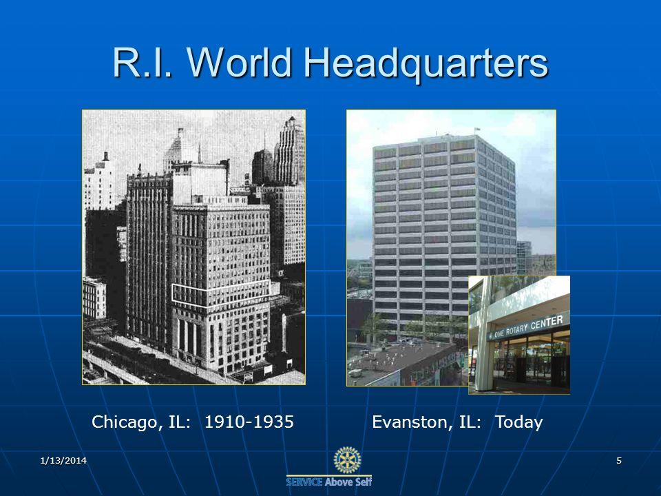 1/13/20145 R.I. World Headquarters Chicago, IL: 1910-1935Evanston, IL: Today