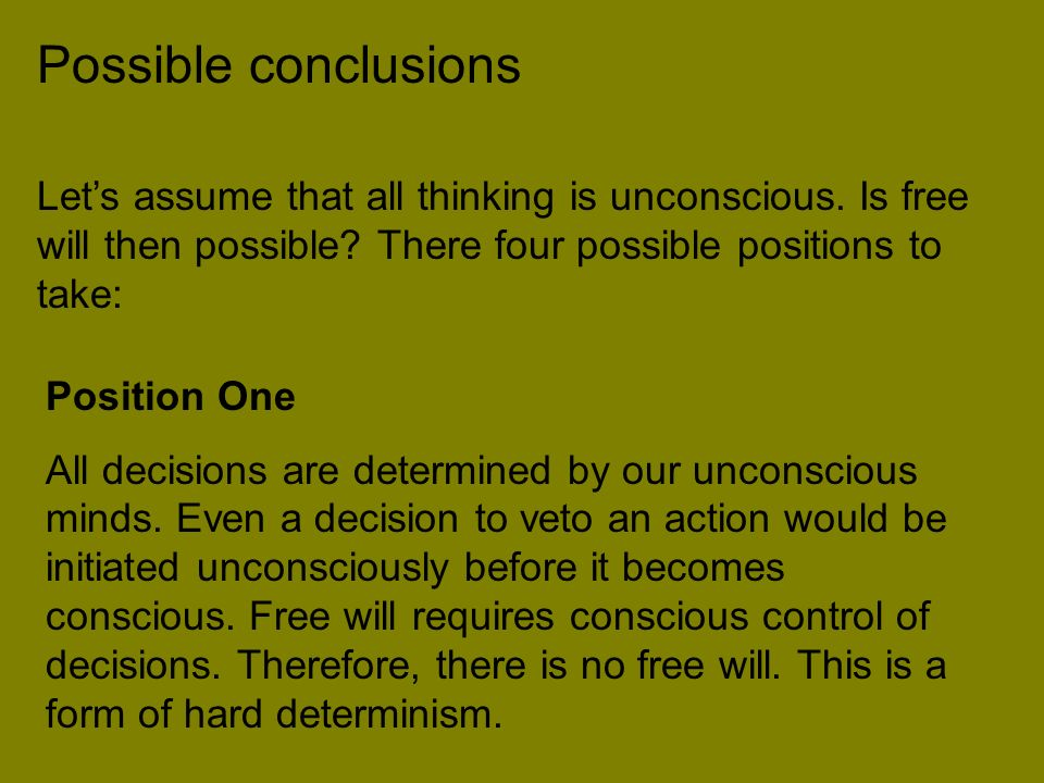 Possible conclusions Lets assume that all thinking is unconscious.