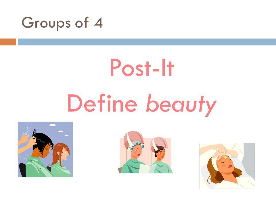 Groups of 4 Post-It Define beauty