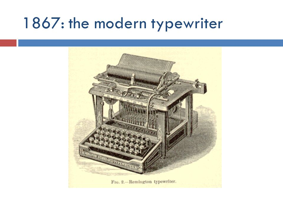 1867: the modern typewriter