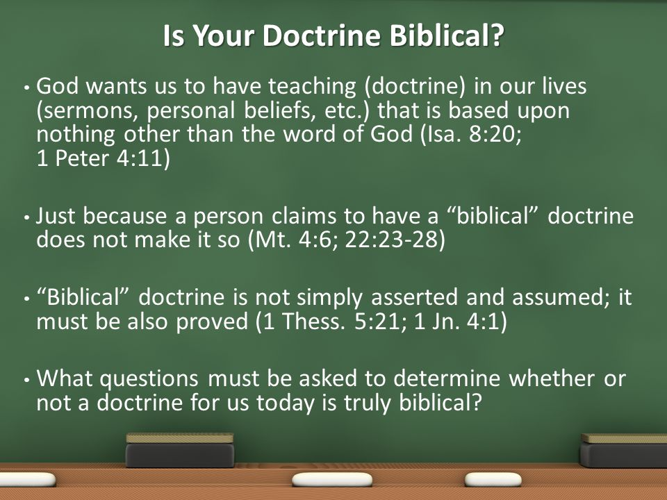 God wants us to have teaching (doctrine) in our lives (sermons, personal beliefs, etc.) that is based upon nothing other than the word of God (Isa.
