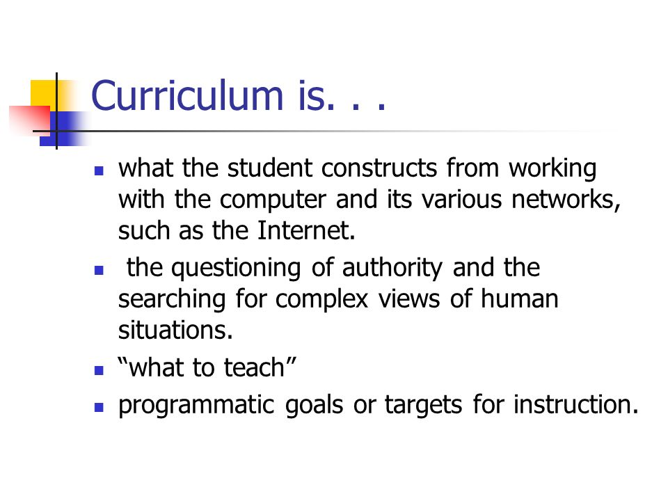 Other Related Definitions Curriculum Development- recreating or modifying what is taught Curriculum Evaluation- guides decision making, serves accountability needs, and promotes understanding of the curriculum Curriculum Guides- include teaching goals and instructional strategies