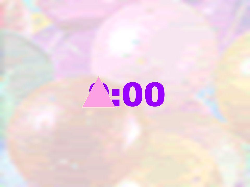9 :00