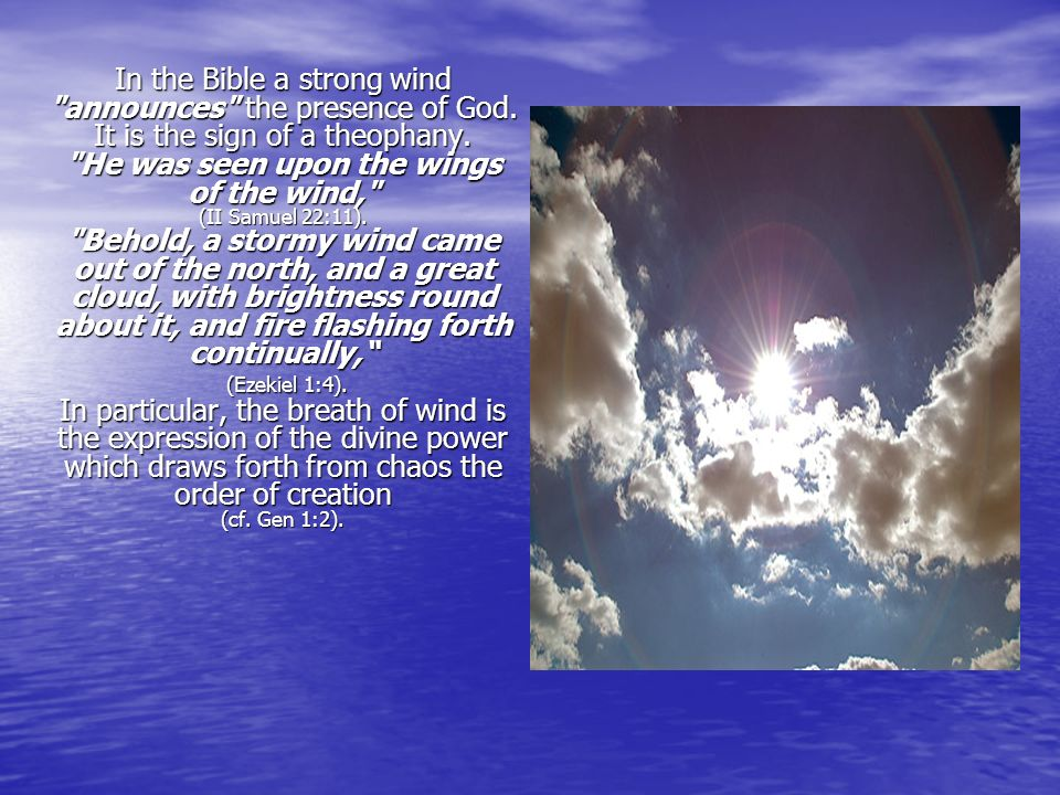 In the Bible a strong wind