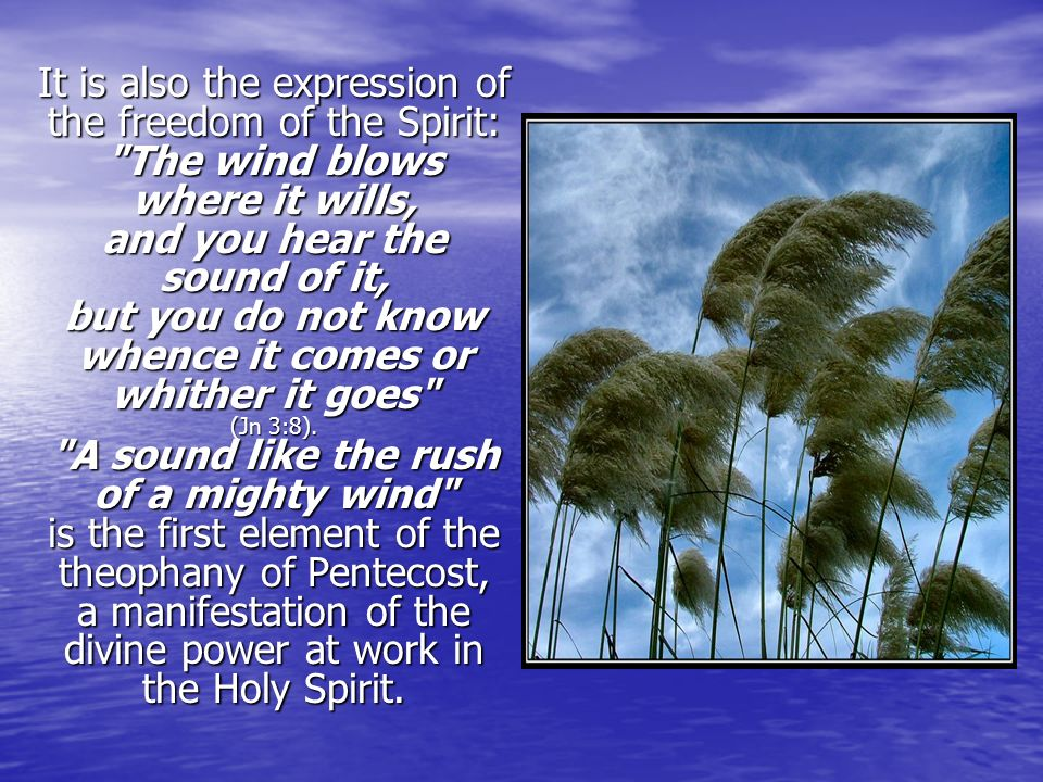 It is also the expression of the freedom of the Spirit: