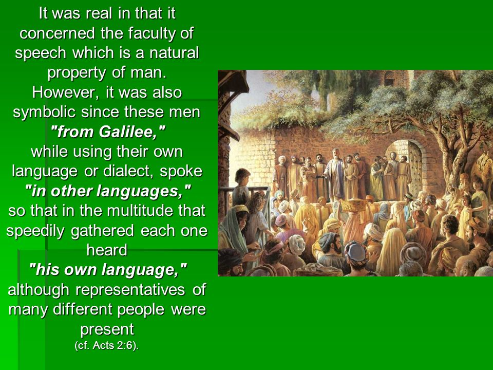 It was real in that it concerned the faculty of speech which is a natural property of man. However, it was also symbolic since these men