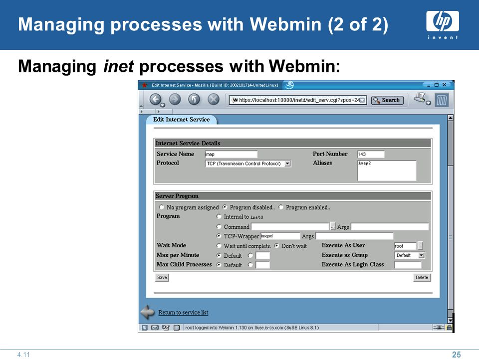 25 4.11 Managing processes with Webmin (2 of 2) Managing inet processes with Webmin: