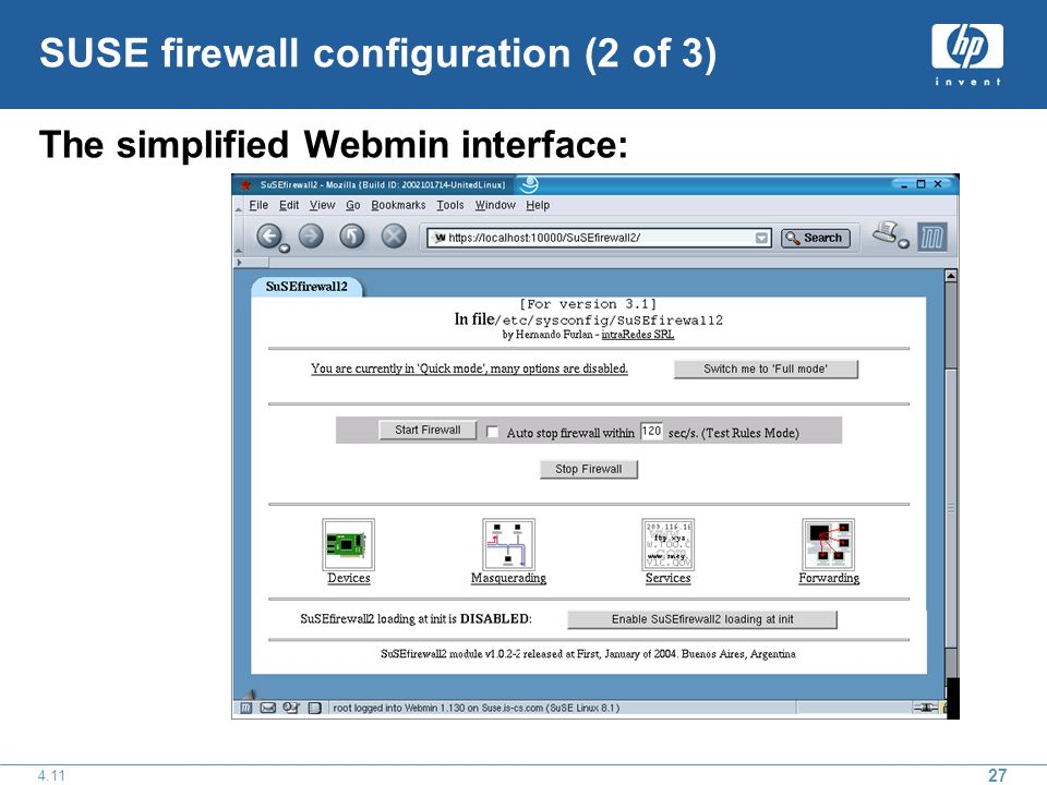 27 4.11 SUSE firewall configuration (2 of 3) The simplified Webmin interface: