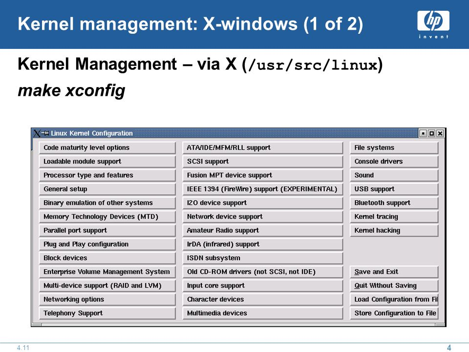 4 4.11 Kernel management: X-windows (1 of 2) Kernel Management – via X ( /usr/src/linux ) make xconfig