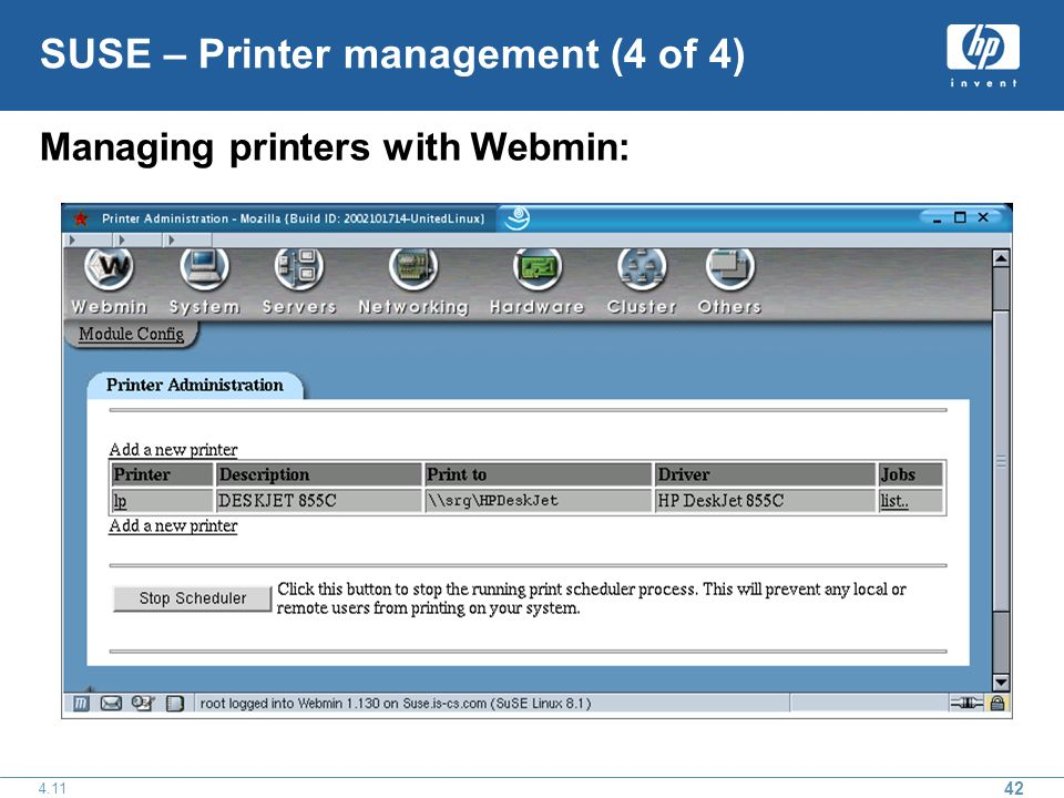 42 4.11 SUSE – Printer management (4 of 4) Managing printers with Webmin: