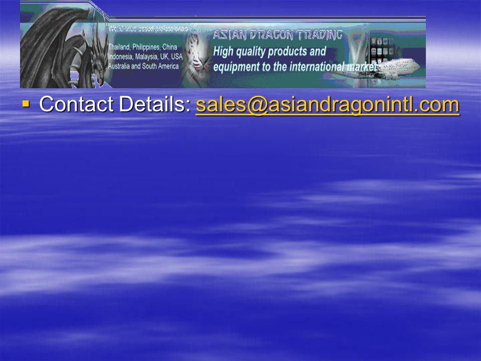Contact Contact Details: sales@asiandragonintl.com Contact Details: sales@asiandragonintl.comsales@asiandragonintl.com