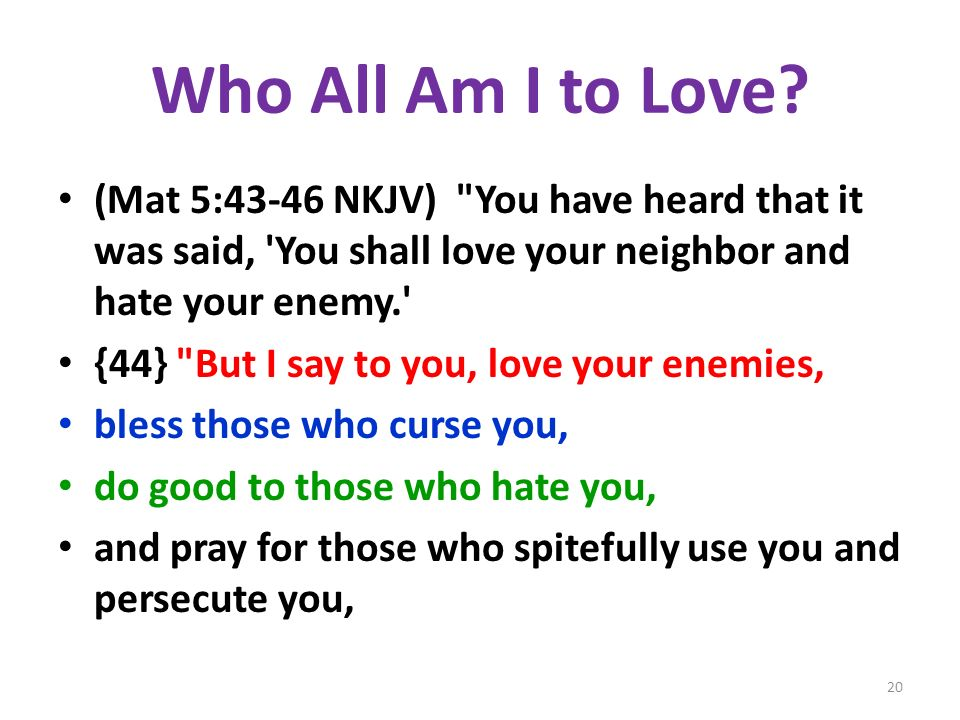 Who All Am I to Love? (Mat 5:43-46 NKJV)
