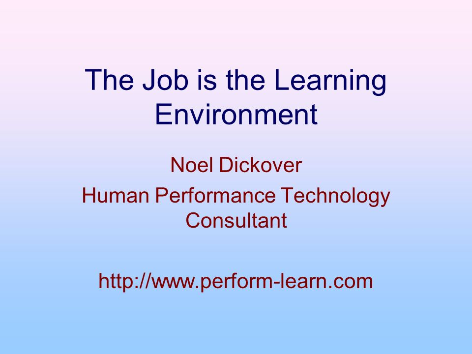 Work Environment Changes Need for improved worker performance Many tasks complex, non-repeatable Tasks involve finding answers to complex questions, identifying and solving unique problems People referred to as knowledge workers