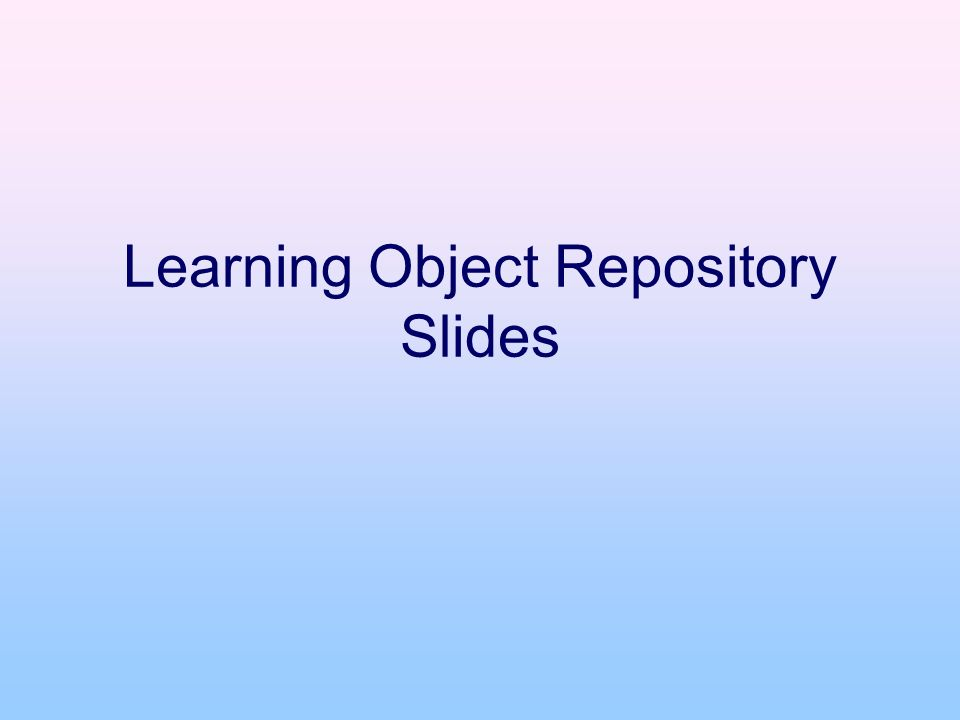 Learning Object Repository Slides