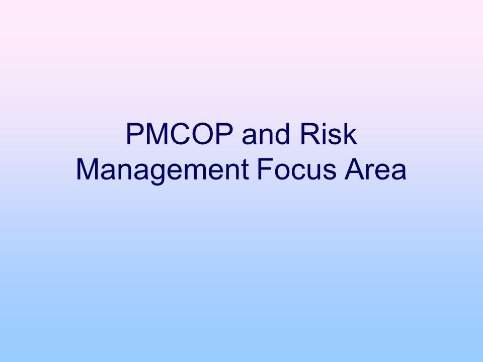 PMCOP and Risk Management Focus Area