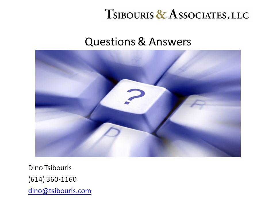 Questions & Answers Dino Tsibouris (614) 360-1160 dino@tsibouris.com