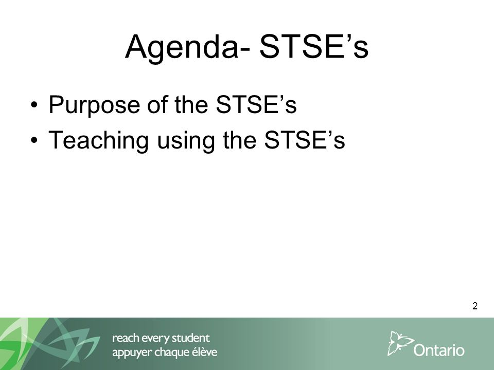 2 Agenda- STSEs Purpose of the STSEs Teaching using the STSEs