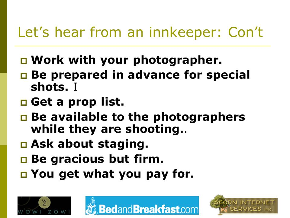 Work with your photographer. Be prepared in advance for special shots.