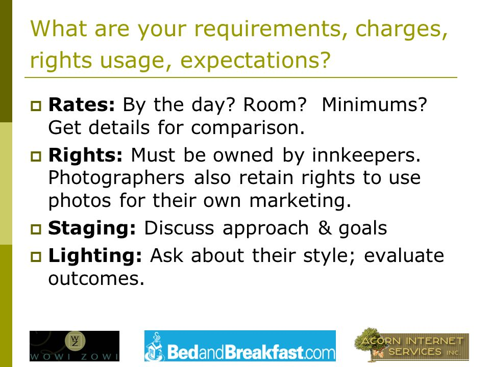 What are your requirements, charges, rights usage, expectations.