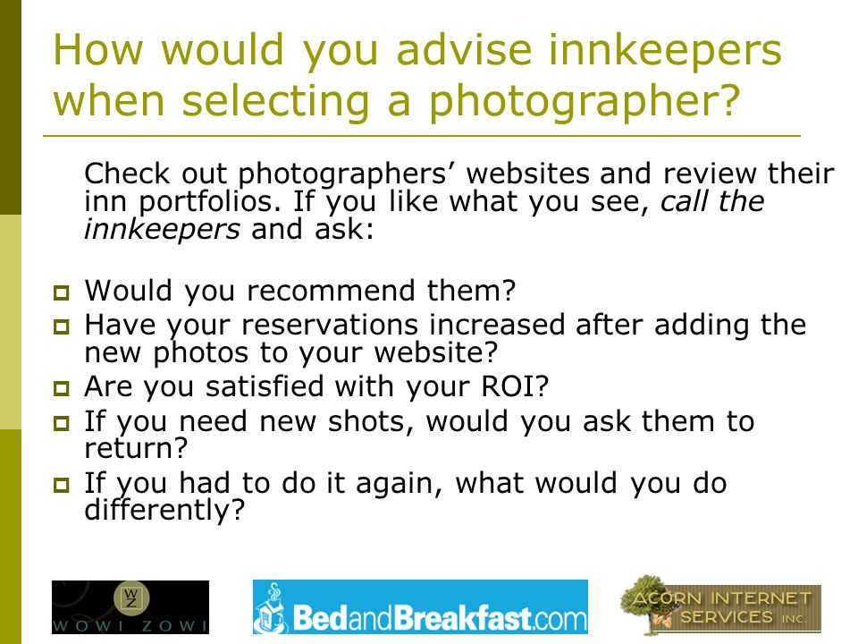 How would you advise innkeepers when selecting a photographer.