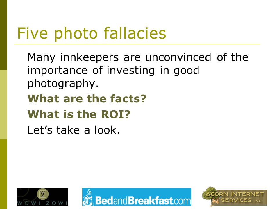 Five photo fallacies Many innkeepers are unconvinced of the importance of investing in good photography.