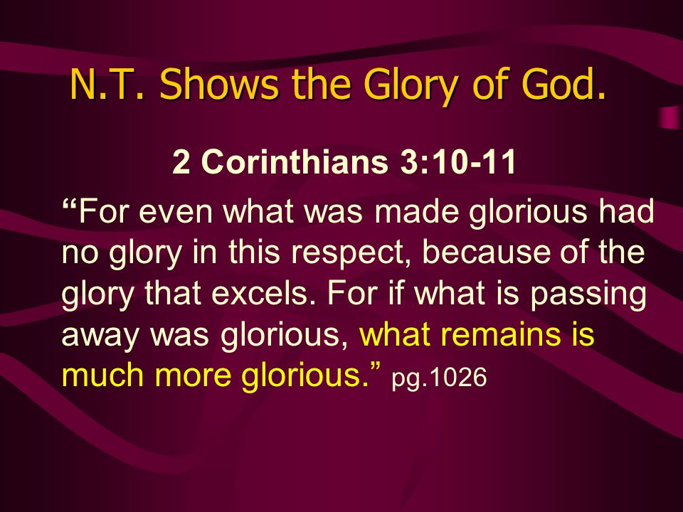 N.T. Shows the Glory of God.