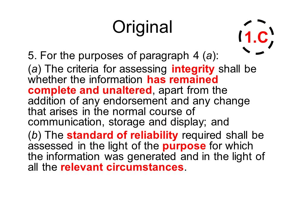 Original 5. For the purposes of paragraph 4 (a): (a) The criteria for assessing integrity shall be whether the information has remained complete and u