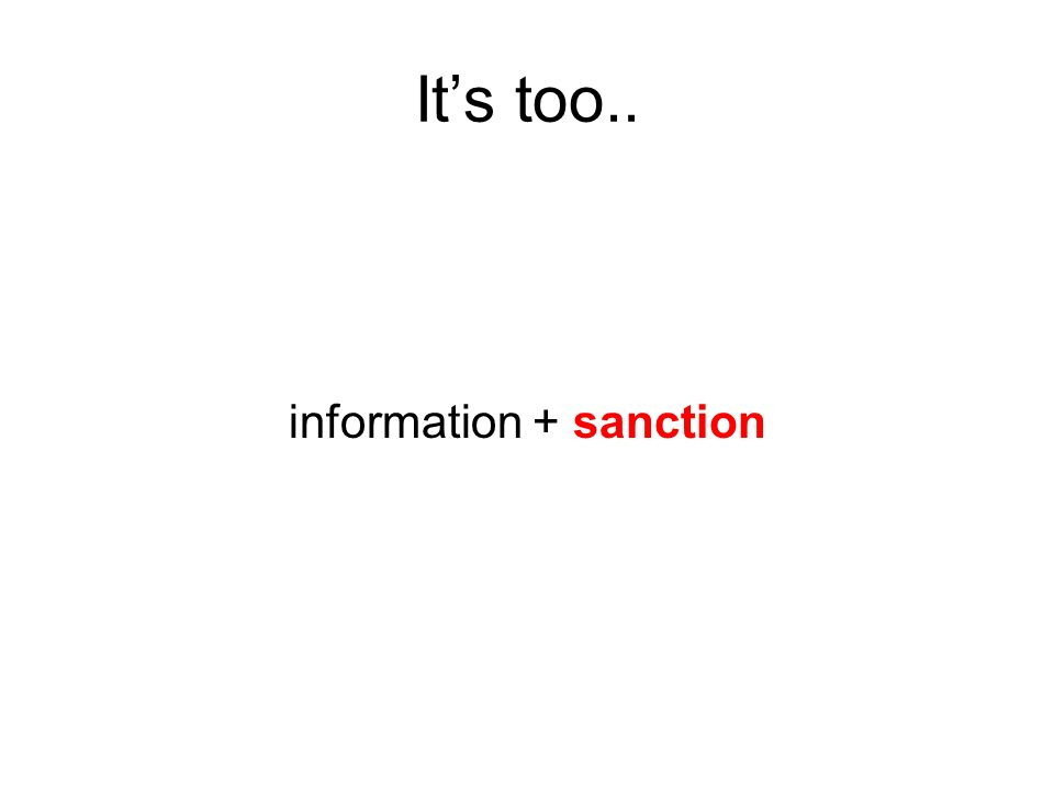 Its too.. information + sanction