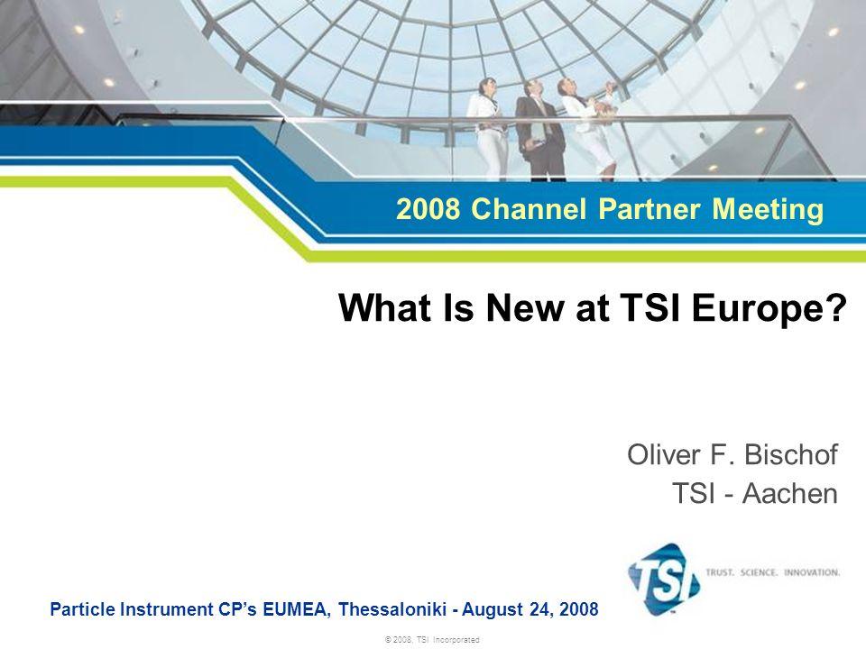© 2008, TSI Incorporated Oliver F.