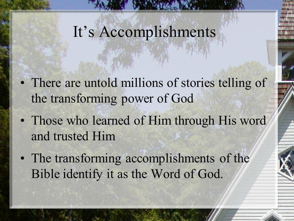 Its Accomplishments There are untold millions of stories telling of the transforming power of God Those who learned of Him through His word and truste