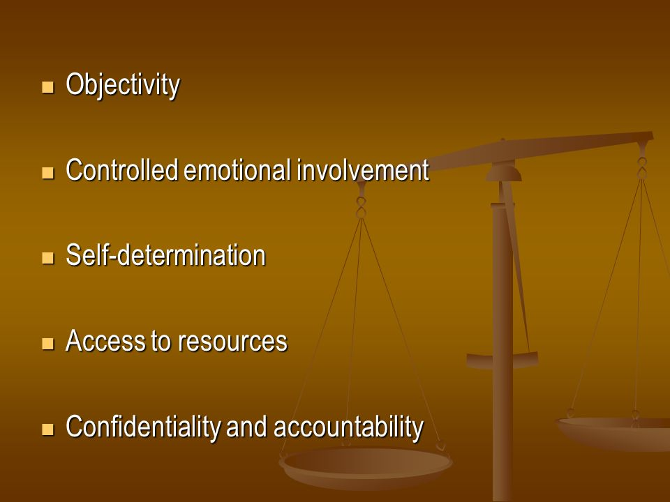 Objectivity Objectivity Controlled emotional involvement Controlled emotional involvement Self-determination Self-determination Access to resources Ac