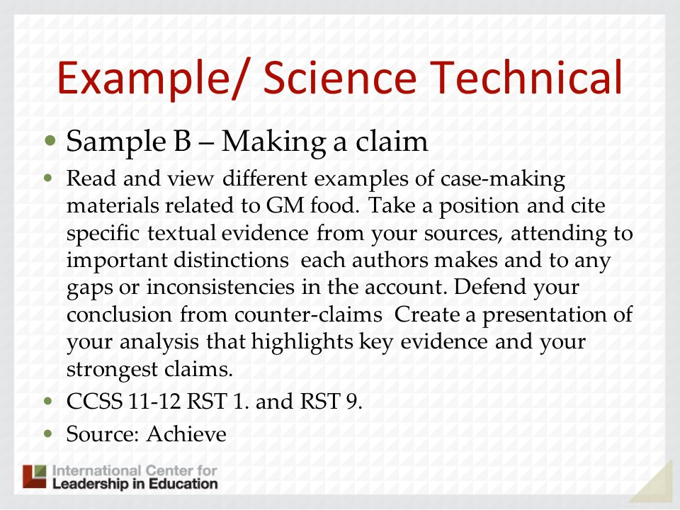 Example/ Science Technical Sample B – Making a claim Read and view different examples of case-making materials related to GM food. Take a position and